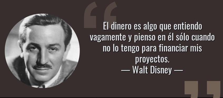 Frase de Walt Disney sobre el dinero